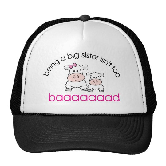 Being A Big Sister Isn't Bad Trucker Hat