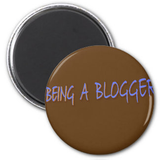 Being a Blogger 2 Inch Round Magnet