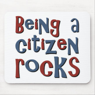 Being a Citizen Rocks Mouse Pad