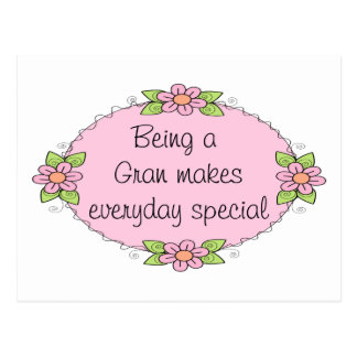 Being a Gran makes everyday Special Post Cards