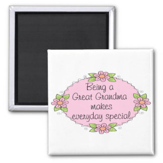 Being a Great grandma makes everyday Special 2 Inch Square Magnet