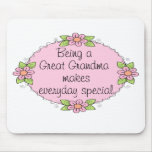 Being a Great grandma makes everyday Special Mouse Pad