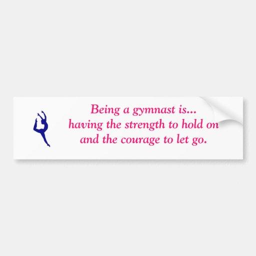 Being a gymnast is... bumper sticker