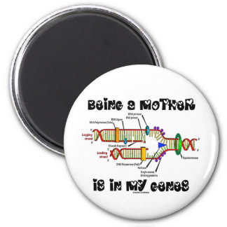 Being A Mother Is In My Genes (DNA Replication) Fridge Magnets