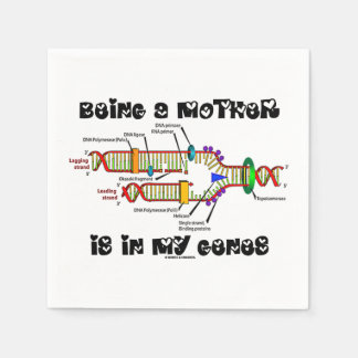 Being A Mother Is In My Genes DNA Replication Napkin