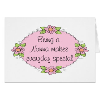 Being a Nonna makes everyday Special Greeting Card