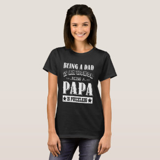 Being A Papa Is Priceless T Shirt