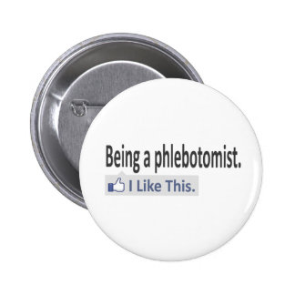 Being a Phlebotomist ... I Like This 2 Inch Round Button