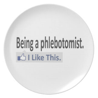 Being a Phlebotomist ... I Like This Plate