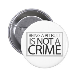 Being a Pit Bull is Not a Crime Button