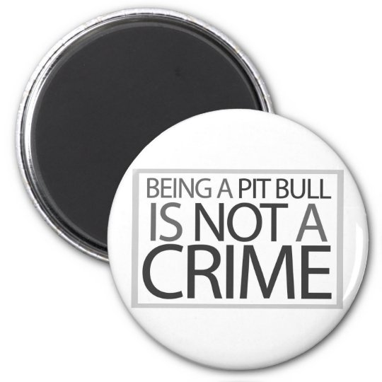 Being a Pit Bull is Not a Crime Magnet