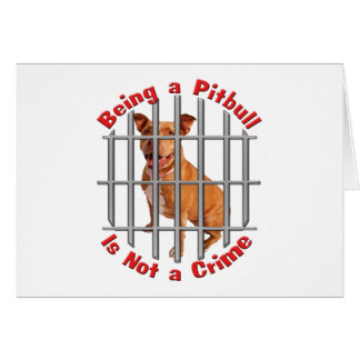 Being a Pitbull is not a Crime Card