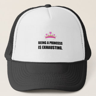 Being A Princess Is Exhausting Trucker Hat
