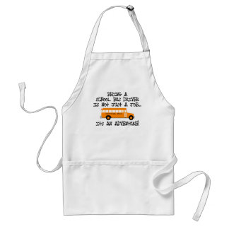 Being A School Bus Driver ... Is An Adventure Apron