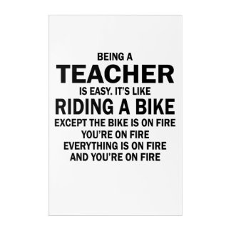 Being a teacher is easy it's like riding a bike acrylic print