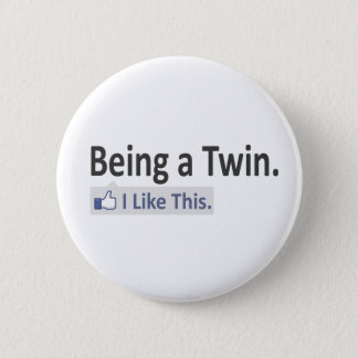Being a Twin...I Like This Pinback Button