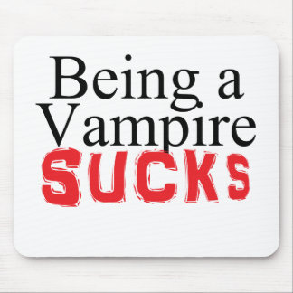 Being a Vampire Sucks Mouse Pad