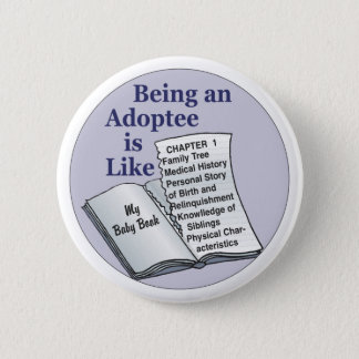 Being an Adoptee is Like Pinback Button