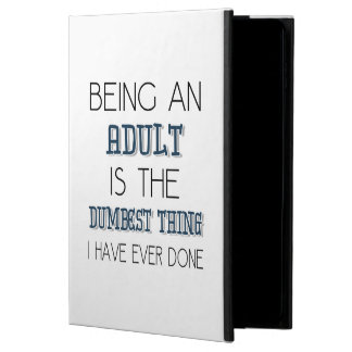 Being An Adult Is The Dumbest Thing - Quote Powis iPad Air 2 Case