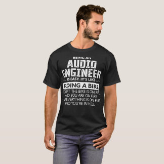 Being An Audio Engineer Its Like Ride Bike On Fire T-Shirt