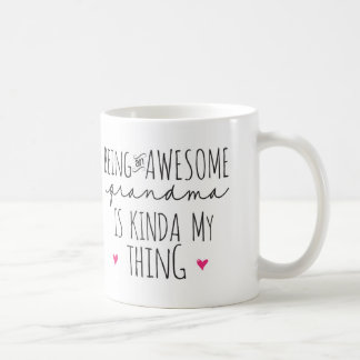 Being an awesome Grandma is kinda my thing mug Basic White Mug