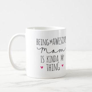 Being an awesome Mom is kinda my thing mug