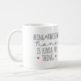 Being an awesome Nana is kinda my thing mug
