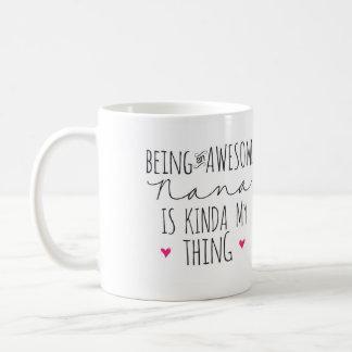 Being an awesome Nana is kinda my thing mug Basic White Mug