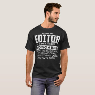 Being An Editor Its Like Ride Bike On Fire T-Shirt