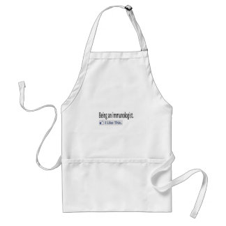 Being an immunologist .. I Like This Adult Apron