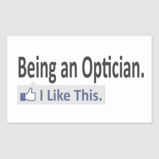 Being an Optician ... I Like This Rectangular Sticker