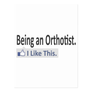 Being an Orthotist ... I Like This Postcard