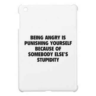 Being Angry Is Punishing Yourself Case For The iPad Mini