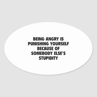 Being Angry Is Punishing Yourself Oval Sticker
