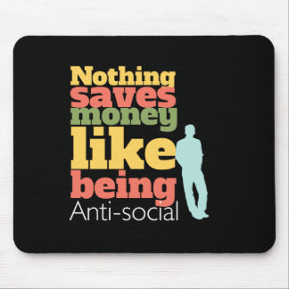 Being Anti Social Mouse Pad