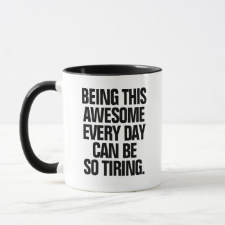 Being Awesome is Tiring Funny Quote Coffee Mug