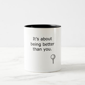 Being Better Than You Golf Design Two-Tone Coffee Mug