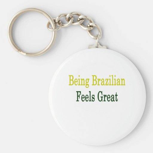 Being Brazilian Feels Great Basic Round Button Keychain