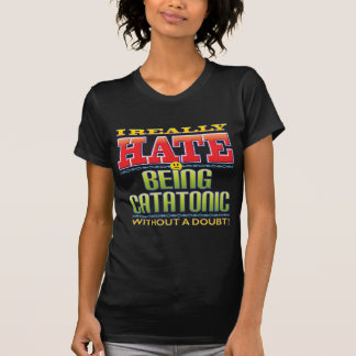 Being Catatonic Hate Face Shirts