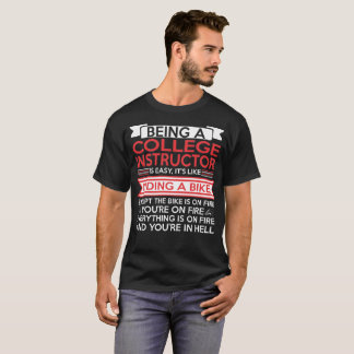 Being College Instructor Easy Riding Bike Fire T-Shirt