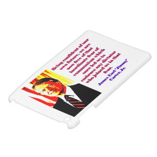 Being Confident Of Our Own Future - Jimmy Carter.j iPad Mini Case