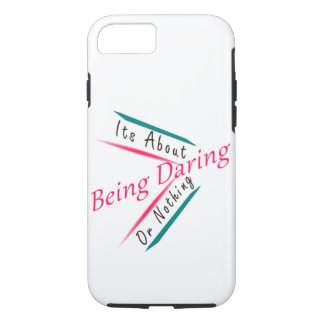 Being Daring iPhone 8/7 Case