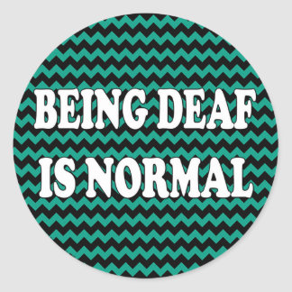 Being Deaf is Normal Classic Round Sticker