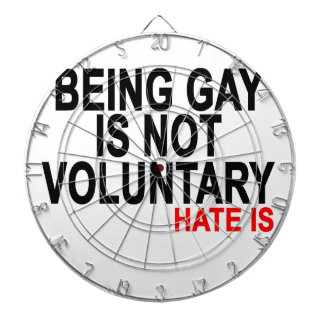 BEING GAY IS NOT VOLUNTARY Hate Is.png Dart Boards