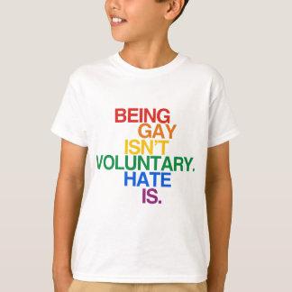 BEING GAY ISN'T VOLUNTARY T-Shirt