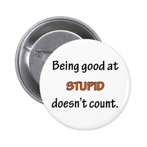 Being Good At Stupid Pins