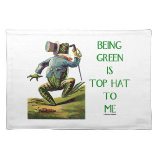 Being Green Is Top Hat To Me Frog Environmental Placemat