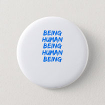 Being Human Being Human Being Button