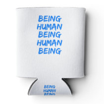 Being Human Being Human Being Can Cooler
