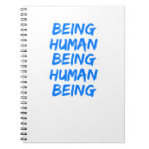 Being Human Being Human Being Notebook
